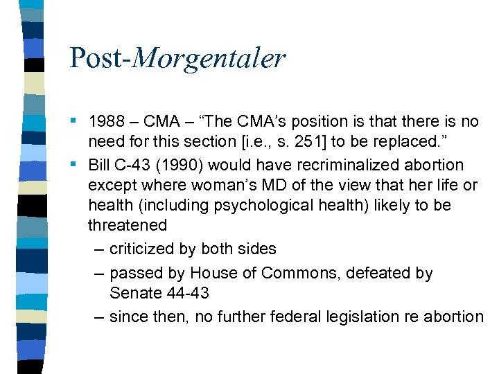 "Post-Morgentaler § 1988 – CMA – ""The CMA's position is that there is no"