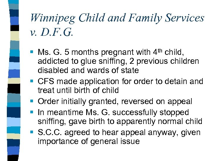 Winnipeg Child and Family Services v. D. F. G. § Ms. G. 5 months