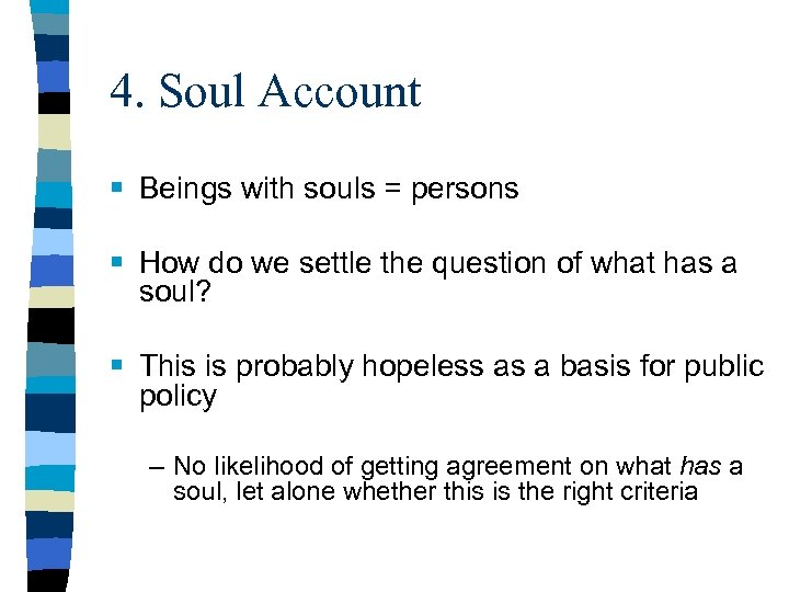 4. Soul Account § Beings with souls = persons § How do we settle