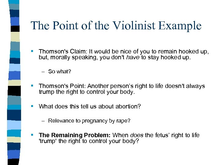 The Point of the Violinist Example § Thomson's Claim: It would be nice of