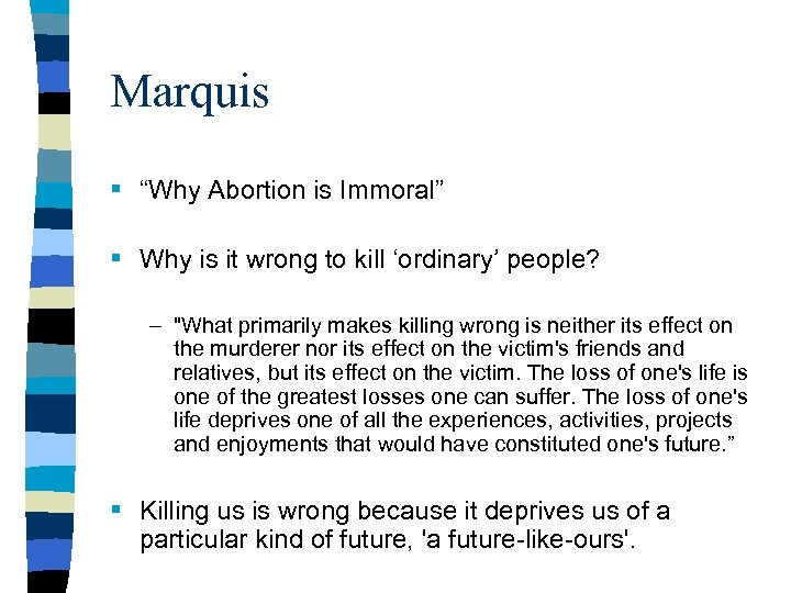 "Marquis § ""Why Abortion is Immoral"" § Why is it wrong to kill 'ordinary'"