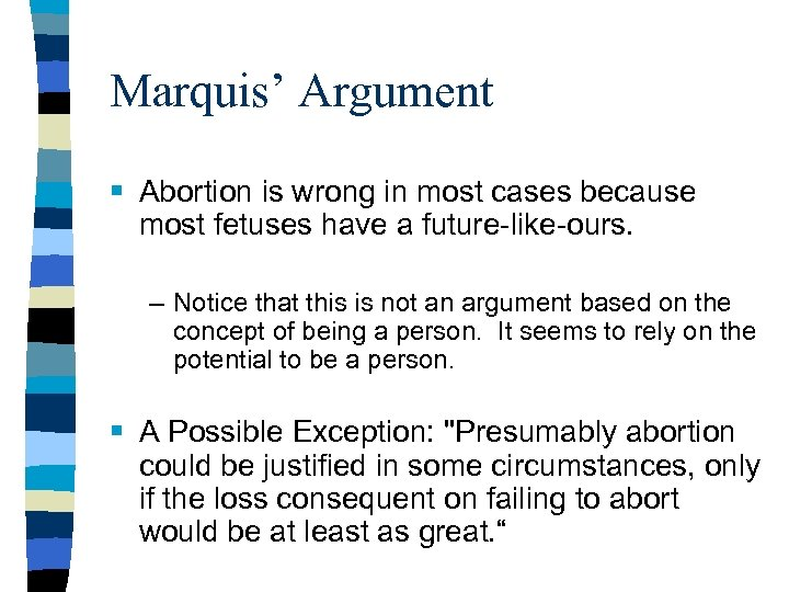Marquis' Argument § Abortion is wrong in most cases because most fetuses have a