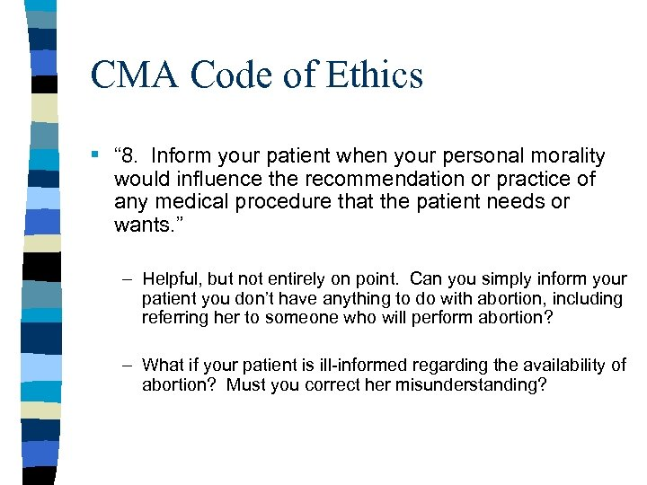 "CMA Code of Ethics § "" 8. Inform your patient when your personal morality"