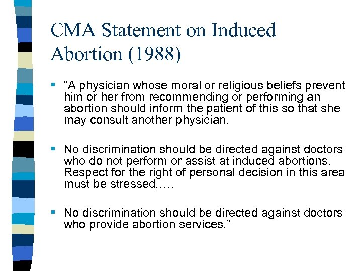 "CMA Statement on Induced Abortion (1988) § ""A physician whose moral or religious beliefs"