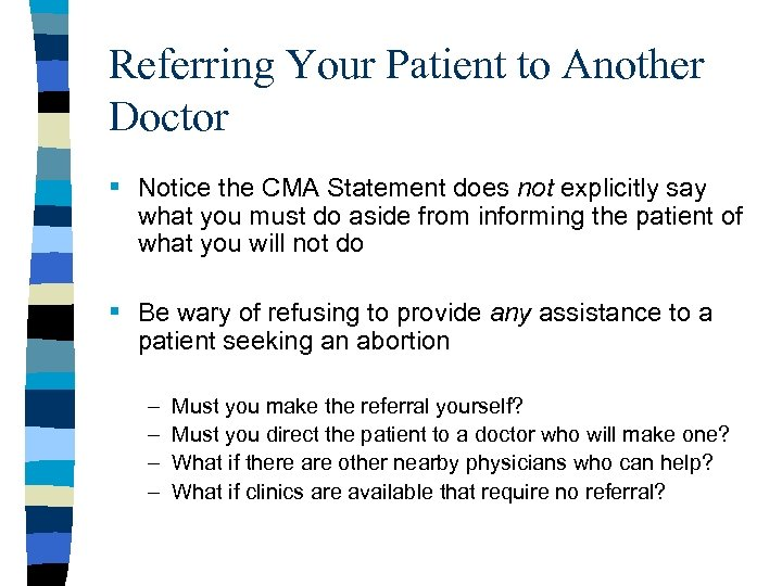 Referring Your Patient to Another Doctor § Notice the CMA Statement does not explicitly