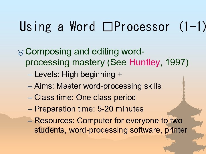 Using a Word Processor (1 -1) _ Composing and editing wordprocessing mastery (See Huntley,