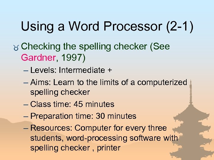 Using a Word Processor (2 -1) _ Checking the spelling checker (See Gardner, 1997)