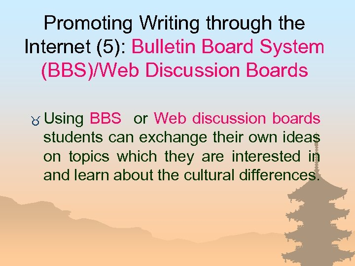 Promoting Writing through the Internet (5): Bulletin Board System (BBS)/Web Discussion Boards _ Using