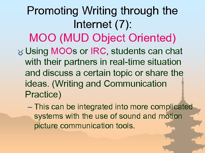 Promoting Writing through the Internet (7): MOO (MUD Object Oriented) _ Using MOOs or
