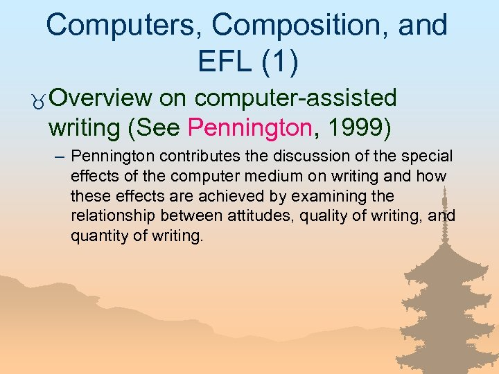 Computers, Composition, and EFL (1) _ Overview on computer-assisted writing (See Pennington, 1999) –