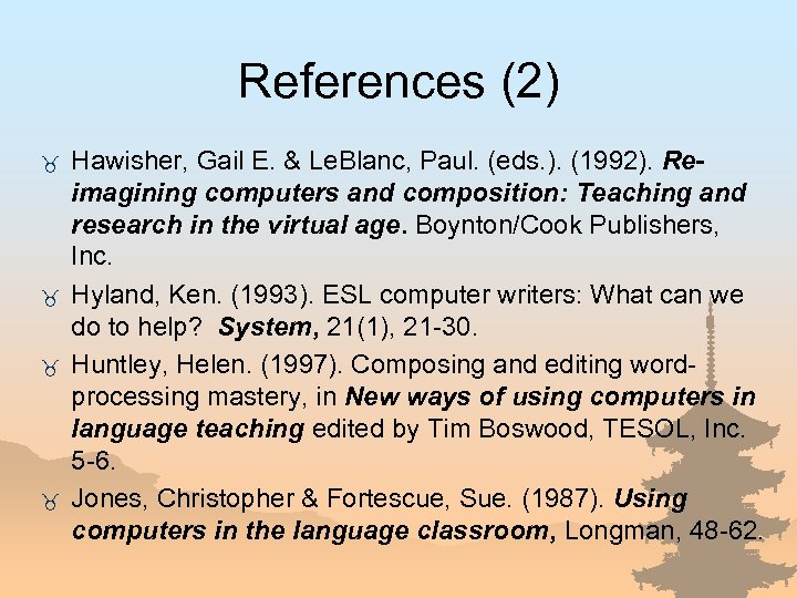 References (2) _ _ Hawisher, Gail E. & Le. Blanc, Paul. (eds. ). (1992).