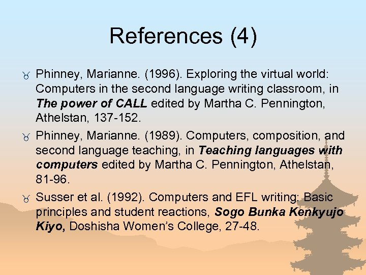 References (4) _ _ _ Phinney, Marianne. (1996). Exploring the virtual world: Computers in