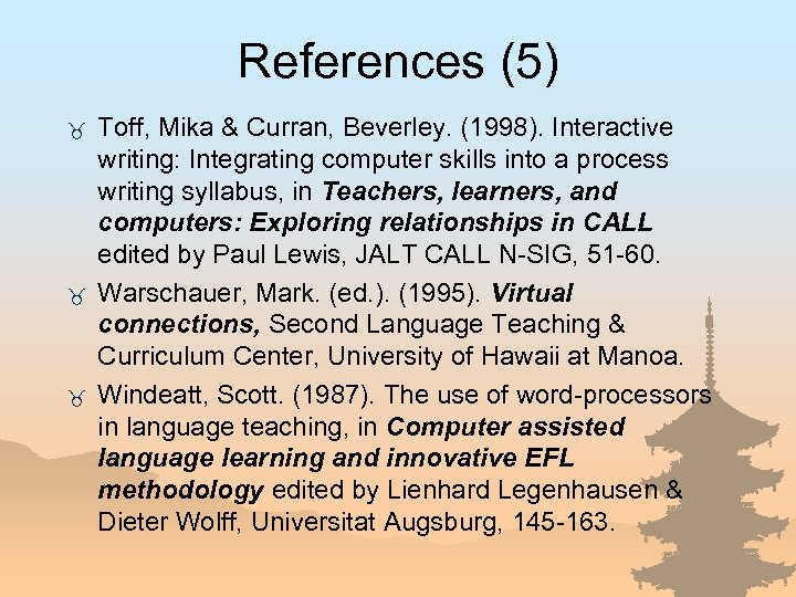 References (5) _ _ _ Toff, Mika & Curran, Beverley. (1998). Interactive writing: Integrating