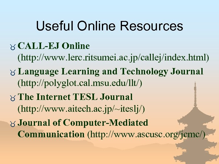Useful Online Resources _ CALL-EJ Online (http: //www. lerc. ritsumei. ac. jp/callej/index. html) _
