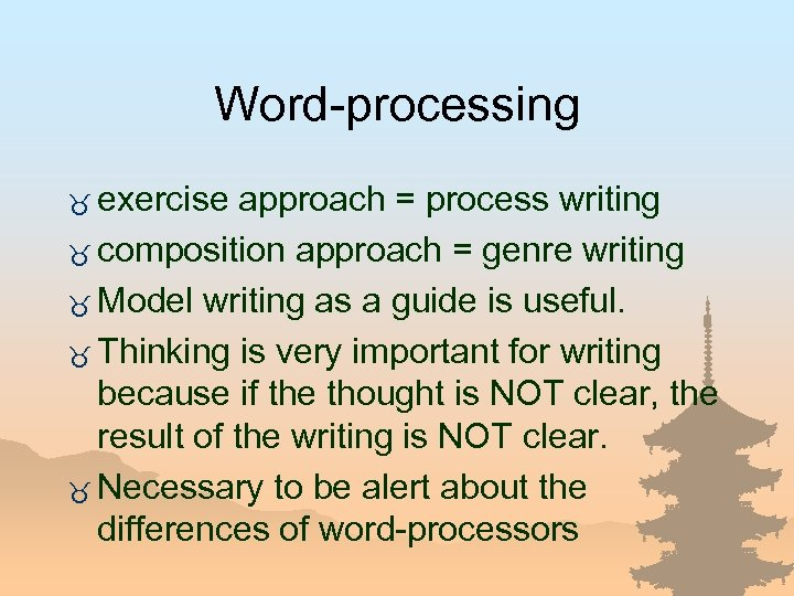 Word-processing _ exercise approach = process writing _ composition approach = genre writing _