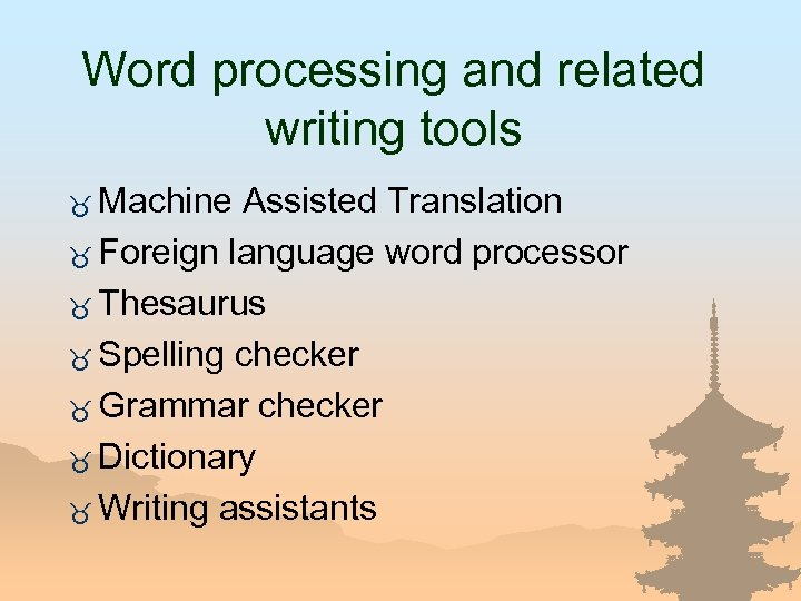 Word processing and related writing tools _ Machine Assisted Translation _ Foreign language word