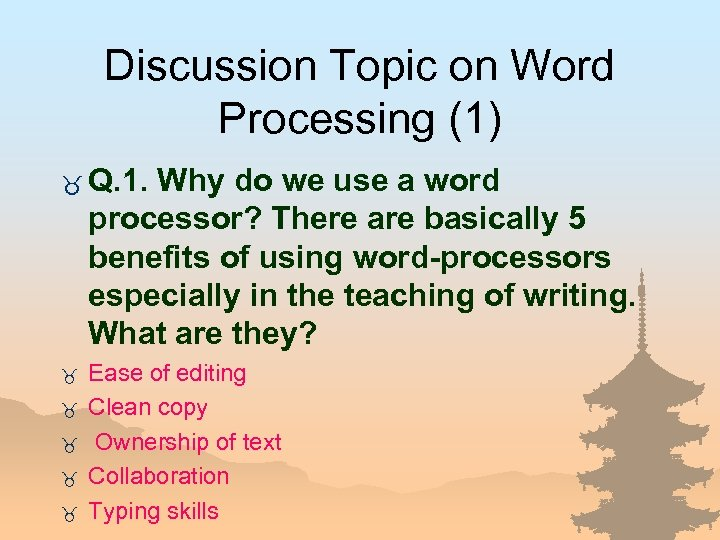 Discussion Topic on Word Processing (1) _ Q. 1. Why do we use a