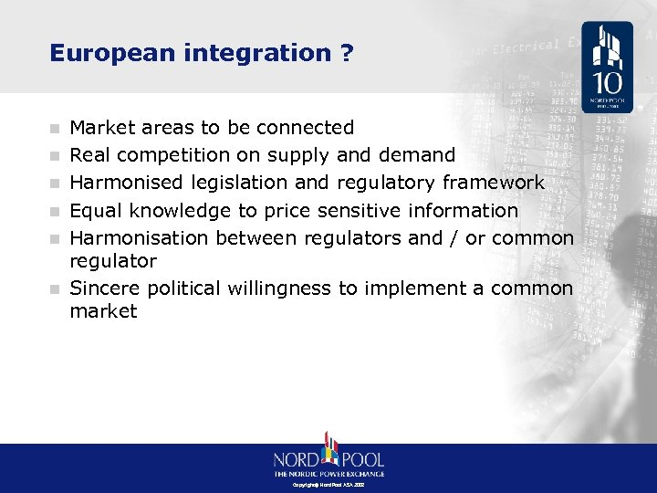 European integration ? n n n Market areas to be connected Real competition on