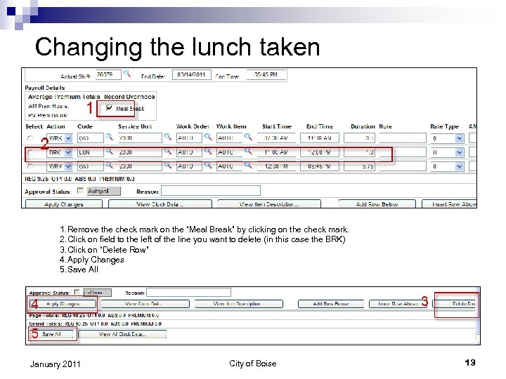 "Changing the lunch taken 1. Remove the check mark on the ""Meal Break"" by"