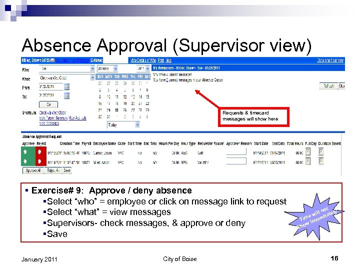 Absence Approval (Supervisor view) Requests & timecard messages will show here § Exercise# 9: