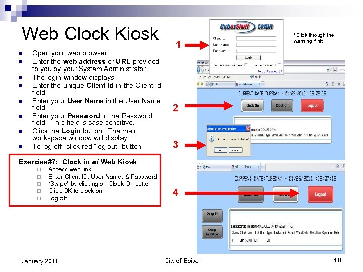 Web Clock Kiosk n n n n Open your web browser. Enter the web