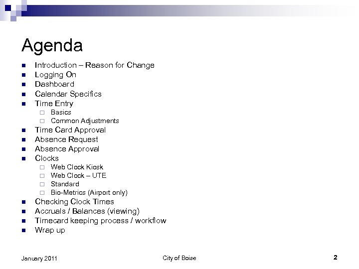 Agenda n n n Introduction – Reason for Change Logging On Dashboard Calendar Specifics