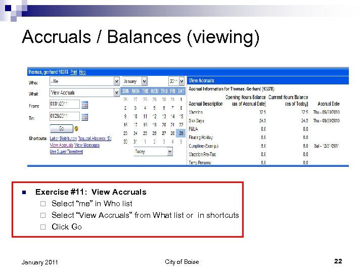 "Accruals / Balances (viewing) n Exercise #11: View Accruals ¨ Select ""me"" in Who"