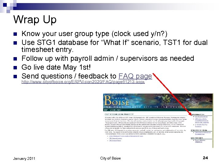 Wrap Up n n n Know your user group type (clock used y/n? )