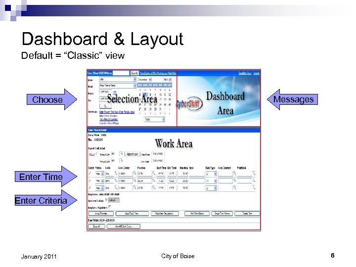 "Dashboard & Layout Default = ""Classic"" view Messages Choose Enter Time Enter Criteria January"