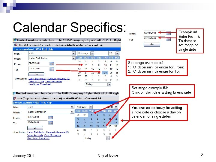 Calendar Specifics: Example #1 Enter From & To dates to set range or single