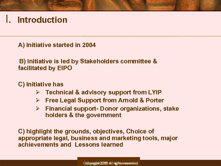 I. Introduction A) Initiative started in 2004 B) Initiative is led by Stakeholders committee