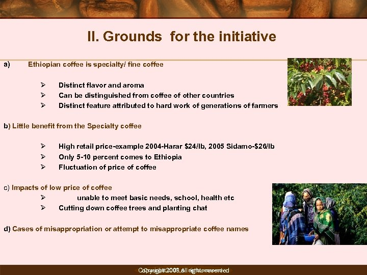 II. Grounds for the initiative a) Ethiopian coffee is specialty/ fine coffee Ø Ø