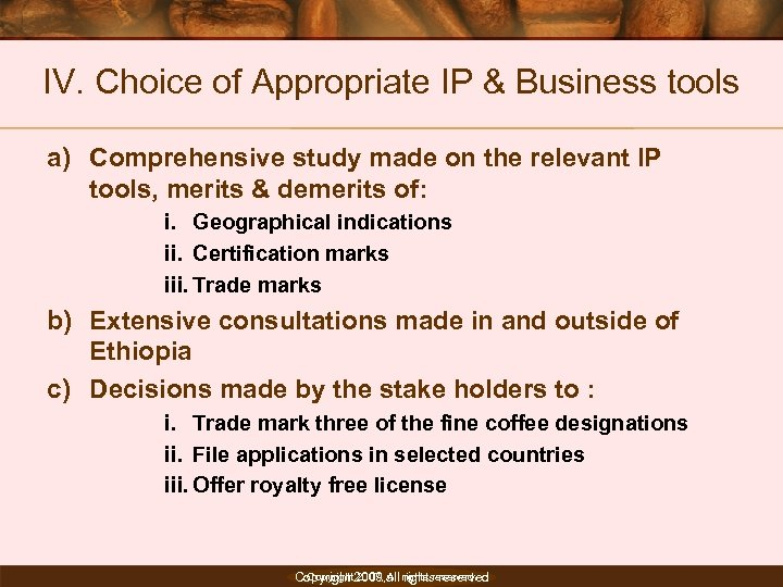 IV. Choice of Appropriate IP & Business tools a) Comprehensive study made on the