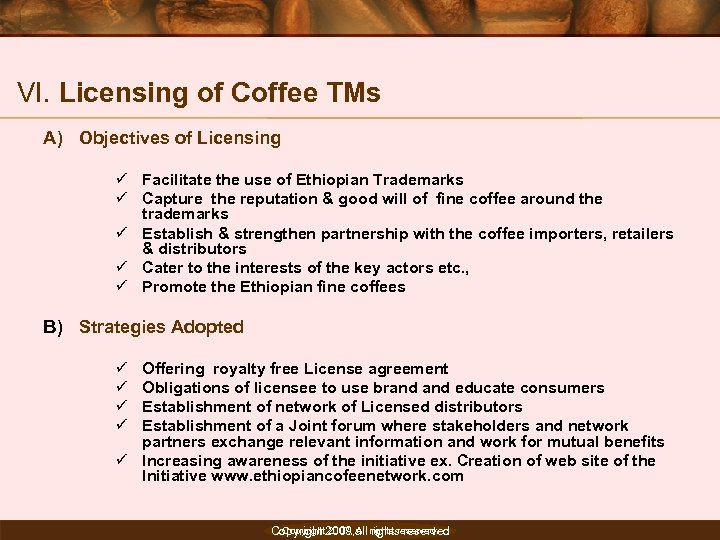 VI. Licensing of Coffee TMs A) Objectives of Licensing ü Facilitate the use of