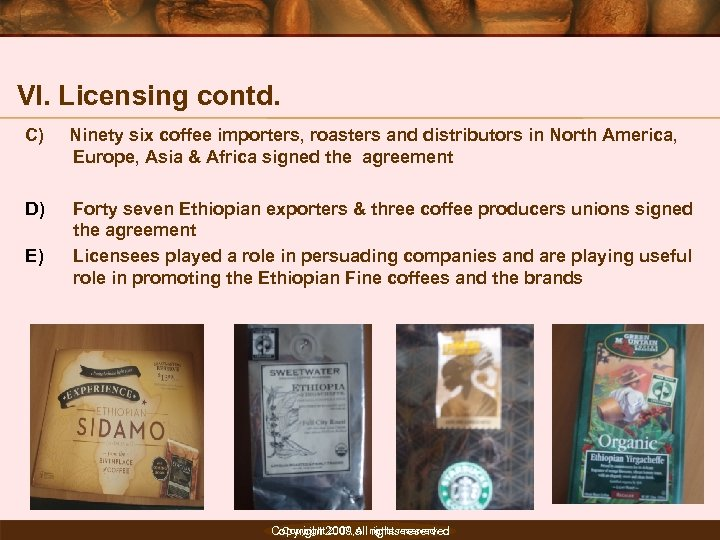 VI. Licensing contd. C) Ninety six coffee importers, roasters and distributors in North America,