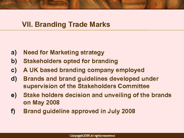 VII. Branding Trade Marks a) b) c) d) e) f) Need for Marketing strategy