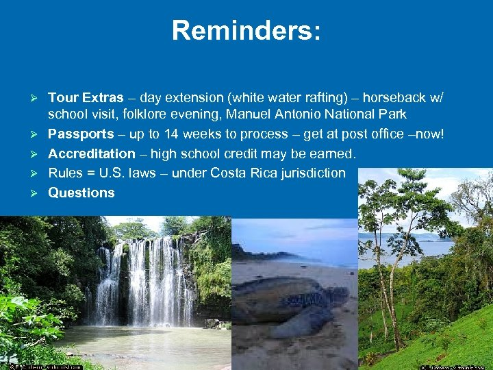 Reminders: Ø Ø Ø Tour Extras – day extension (white water rafting) – horseback