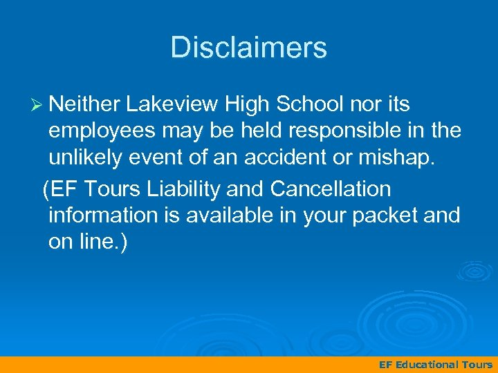 Disclaimers Ø Neither Lakeview High School nor its employees may be held responsible in