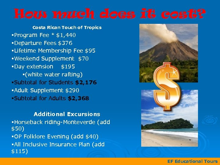 How much does it cost? Costa Rican Touch of Tropics §Program Fee * $1,