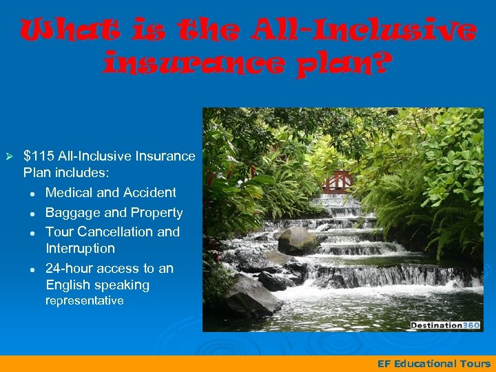 What is the All-Inclusive insurance plan? Ø $115 All-Inclusive Insurance Plan includes: l Medical