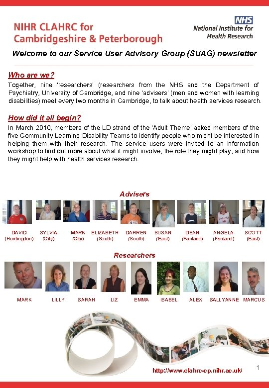 Welcome to our Service User Advisory Group (SUAG) newsletter Who are we? Together, nine