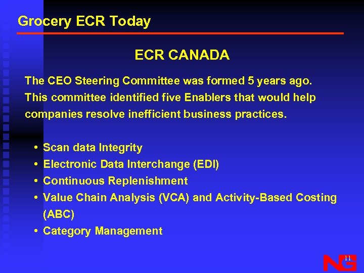 Grocery ECR Today ECR CANADA The CEO Steering Committee was formed 5 years ago.