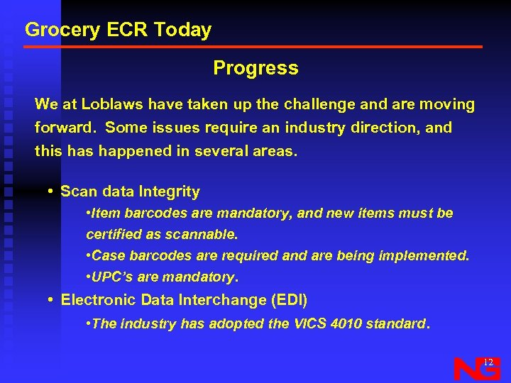 Grocery ECR Today Progress We at Loblaws have taken up the challenge and are