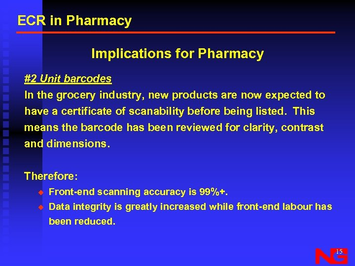 ECR in Pharmacy Implications for Pharmacy #2 Unit barcodes In the grocery industry, new