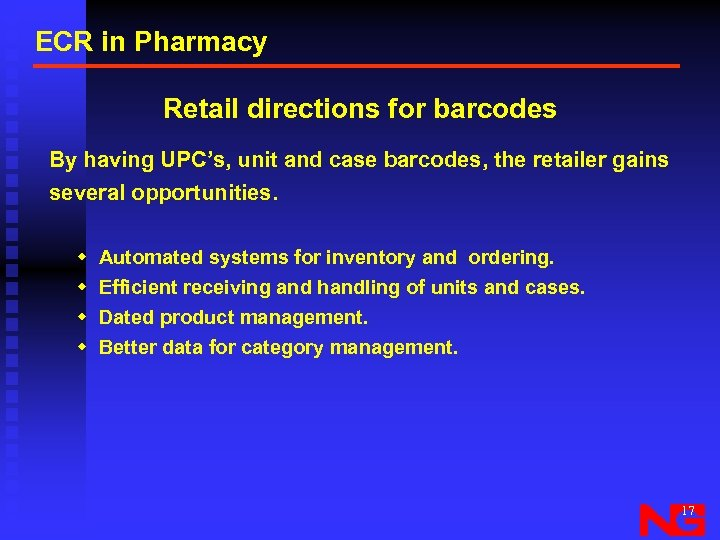ECR in Pharmacy Retail directions for barcodes By having UPC's, unit and case barcodes,