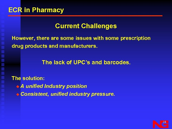 ECR in Pharmacy Current Challenges However, there are some issues with some prescription drug
