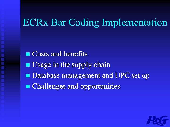 ECRx Bar Coding Implementation Costs and benefits n Usage in the supply chain n