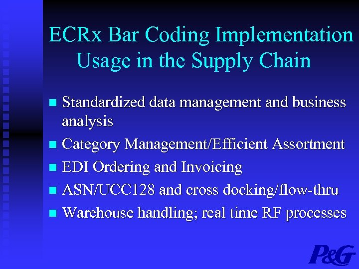 ECRx Bar Coding Implementation Usage in the Supply Chain Standardized data management and business