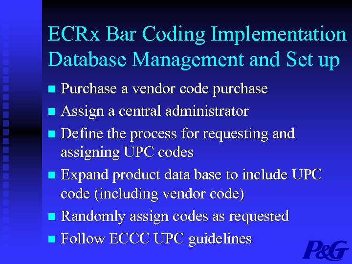 ECRx Bar Coding Implementation Database Management and Set up Purchase a vendor code purchase