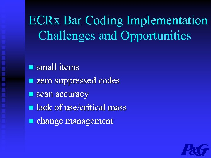 ECRx Bar Coding Implementation Challenges and Opportunities small items n zero suppressed codes n